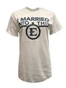 Etsu I Married Into This T- Shirt