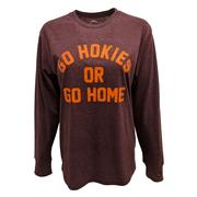 Virginia Tech Go Hokies Or Go Home L/S Shirt