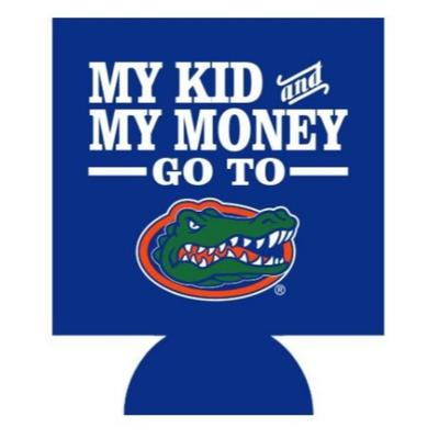 My Kid and Money Go To UF Koozie