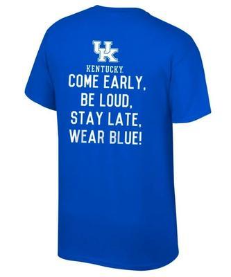 Kentucky Come Early Be Loud Tee Shirt