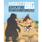 Musket's Big Adventure By Jake Stump And Tony Dobies