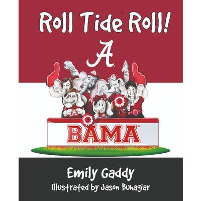 Roll Tide Roll! by Emily Gaddy