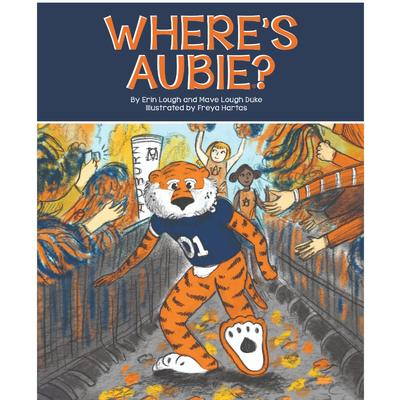 Where's Aubie? by Erin Lough and Mave Lough Duke