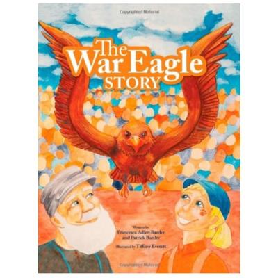 The War Eagle Story by Francesca Adler-Baeder and Patrick Baeder