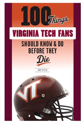 100 Things VT Fans Should Know & Do...Book