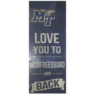 MTSU Love You to Murfreesboro and Back Sign 18