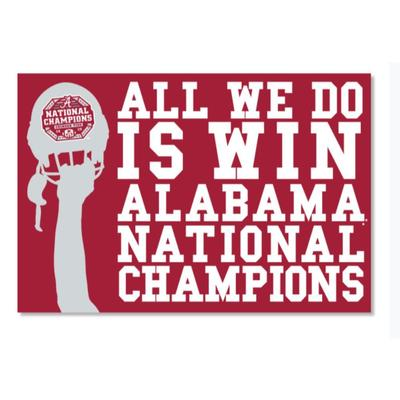 Alabama 2020 National Champions All We Do Is Win 3