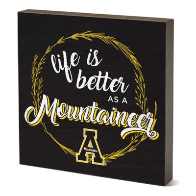 Appalachian State Legacy Life is Better As a Mountaineer Mini Table Block